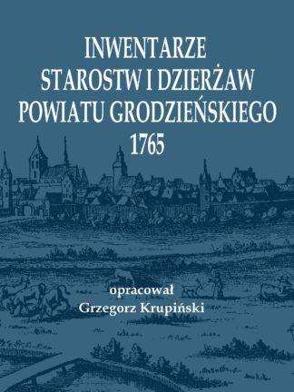 Inwentarze starostw i dzierżaw powiatu grodzieńskiego 1765