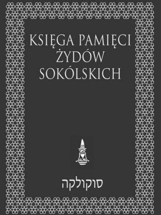 Księga Pamięci Żydów sokólskich