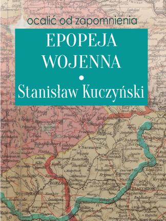 Stanisław Kuczyński - Epopeja wojenna